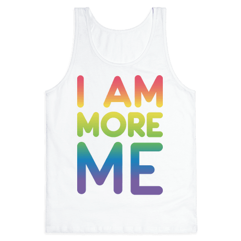 I Am More Me Tank Top