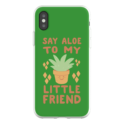 Say Aloe to my Little Friend Phone Flexi-Case