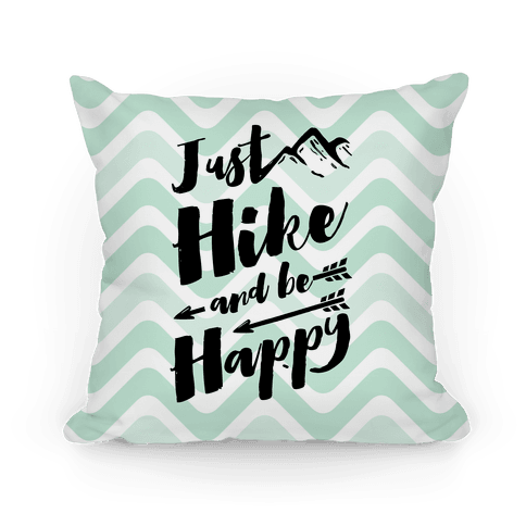 Just Hike and Be Happy Pillow