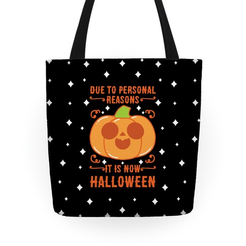Due To Personal Reasons It Is Now Halloween Pumpkin (Orange) Tote