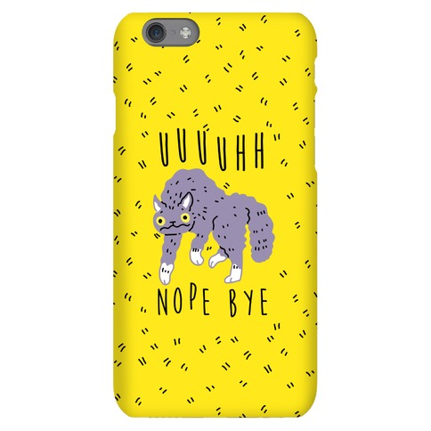 Uh Nope Bye Cat Phone Case