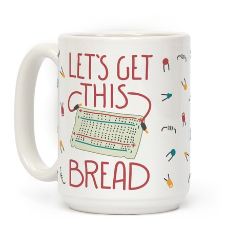 Let's Get this Breadboard Coffee Mug