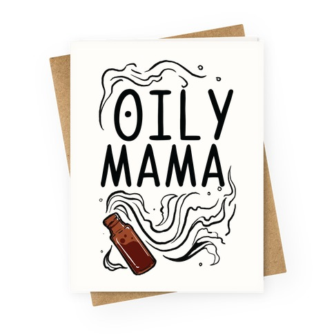 Oily Mama Greeting Card