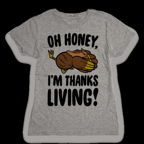 Oh Honey I'm Thanksliving Parody Womens T-Shirt