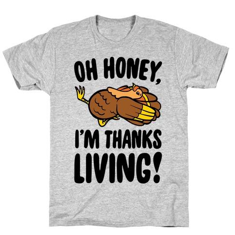 Oh Honey I'm Thanksliving Parody T-Shirt