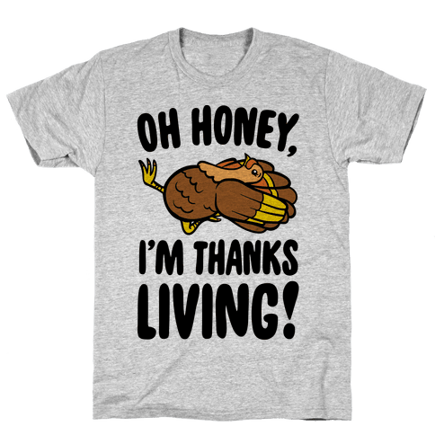 Oh Honey I'm Thanksliving Parody Mens T-Shirt