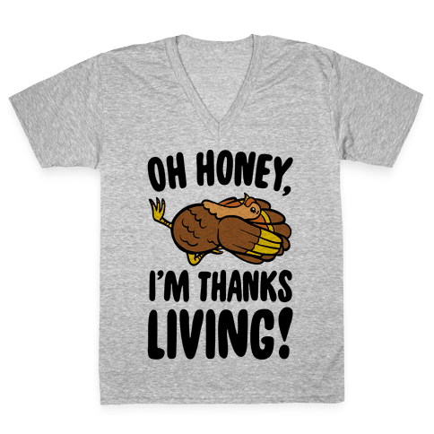 Oh Honey I'm Thanksliving Parody V-Neck Tee Shirt