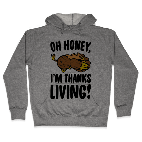 Oh Honey I'm Thanksliving Parody Hooded Sweatshirt