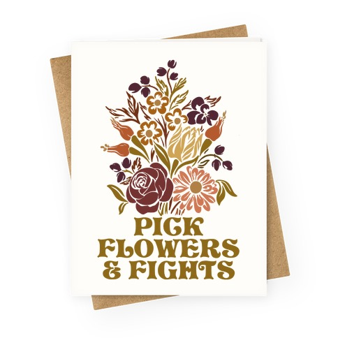 Pick Flowers & Fights Greeting Card