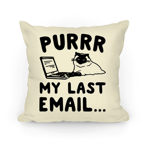 Purrr My Last Email Cat Parody Pillow
