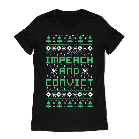 Impeach and Convict Ugly Sweater Womens T-Shirt