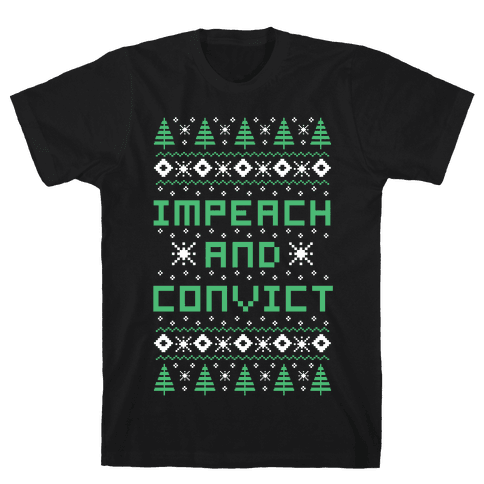 Impeach and Convict Ugly Sweater Mens/Unisex T-Shirt