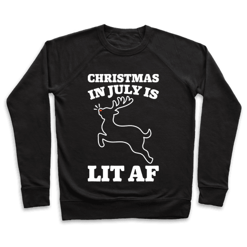 Christmas In July Is Lit AF White Print Pullover