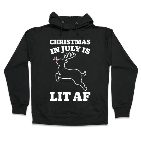 Christmas In July Is Lit AF White Print Hooded Sweatshirt