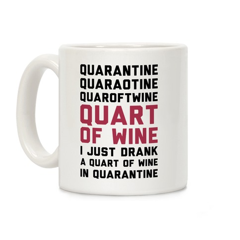 Quarantine Quart of Wine Parody Coffee Mug