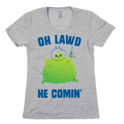 Oh Lawd He Comin Alien Womens T-Shirt