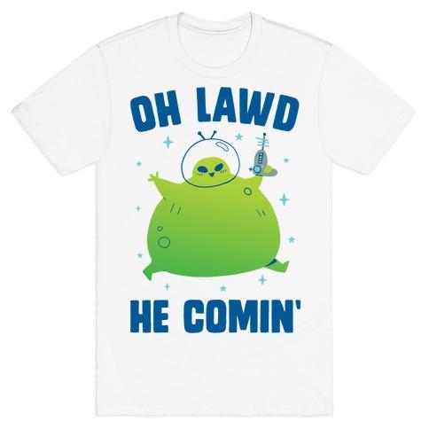 Oh Lawd He Comin Alien T-Shirt