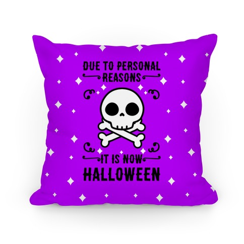Due To Personal Reasons It Is Now Halloween Skull (Black Text) Pillow