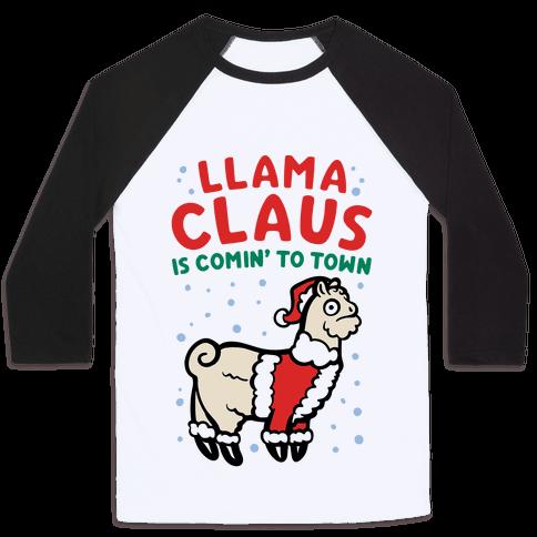 Llama Claus Is Comin' To Town Parody Baseball Tee