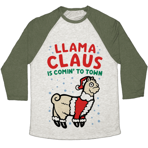 Llama Claus Is Comin' To Town Parody Baseball Tee