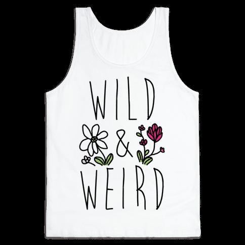 Wild & Weird  Tank Top