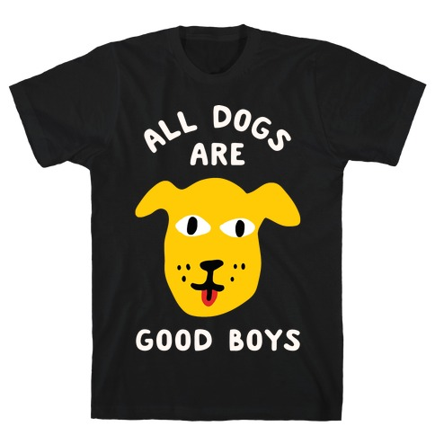 All Dogs Are Good Boys Mens T-Shirt