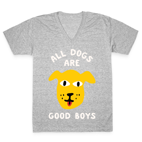 All Dogs Are Good Boys V-Neck Tee Shirt