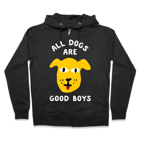 All Dogs Are Good Boys Zip Hoodie