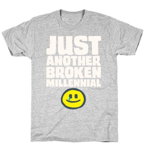 Just Another Broken Millennial White Print T-Shirt