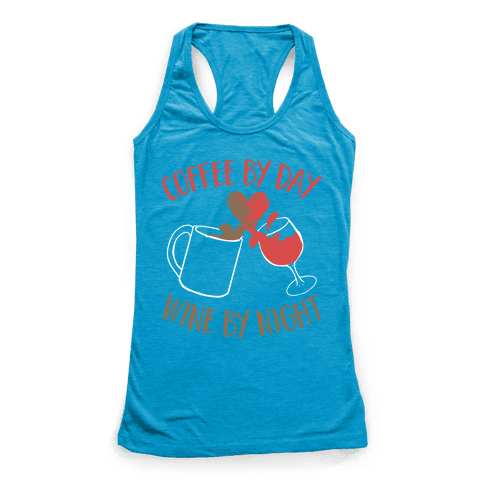 Coffee by Day, Wine by Night Racerback Tank Top