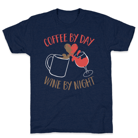 Coffee by Day, Wine by Night Mens T-Shirt
