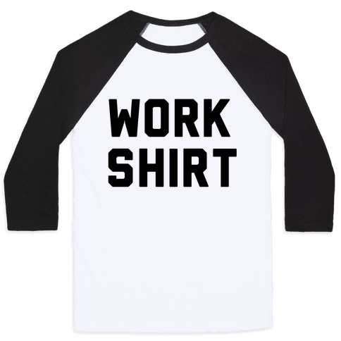 Work Shirt Baseball Tee