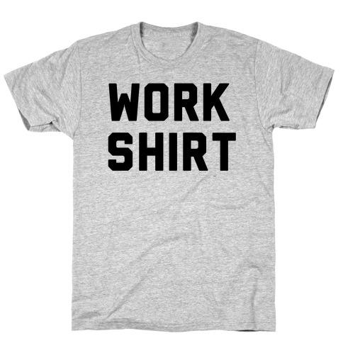 Work Shirt T-Shirt