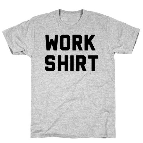 Work Shirt Mens T-Shirt