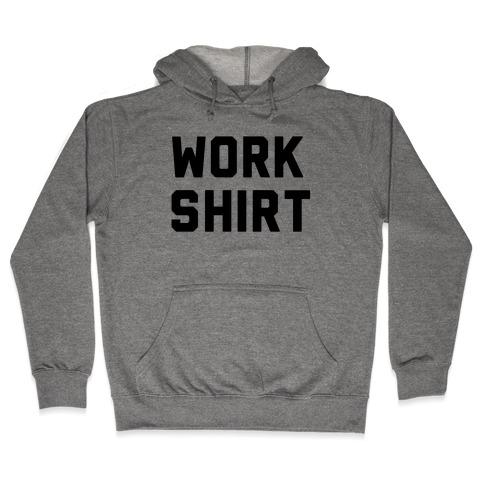 Work Shirt Hooded Sweatshirt