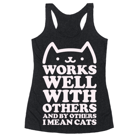 By Others I Mean Cats alt Racerback Tank Top