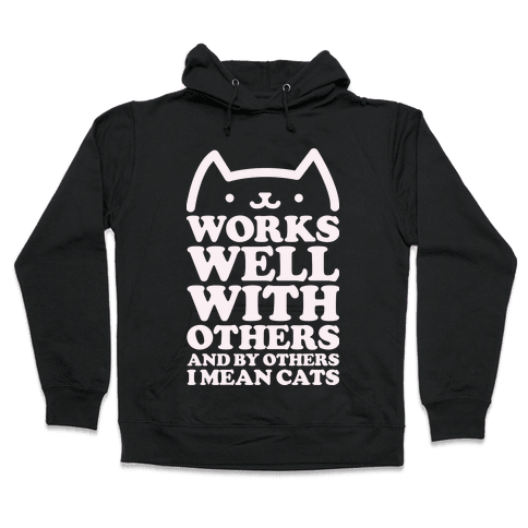 By Others I Mean Cats alt Hooded Sweatshirt