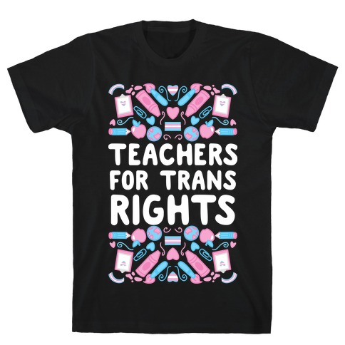 Teachers For Trans Rights T-Shirt
