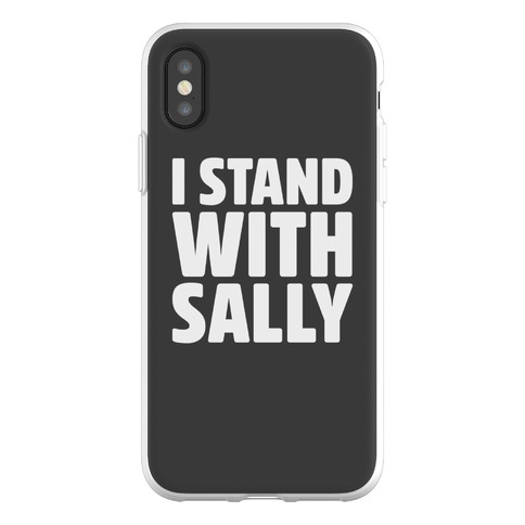 I Stand With Sally Phone Flexi-Case