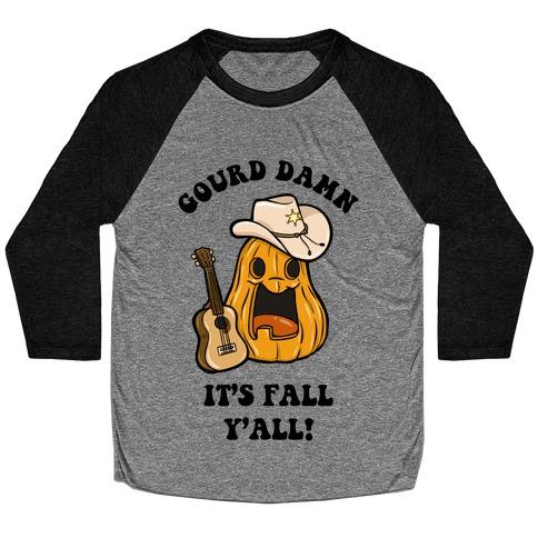 Gourd Damn It's Fall Y'all! Baseball Tee