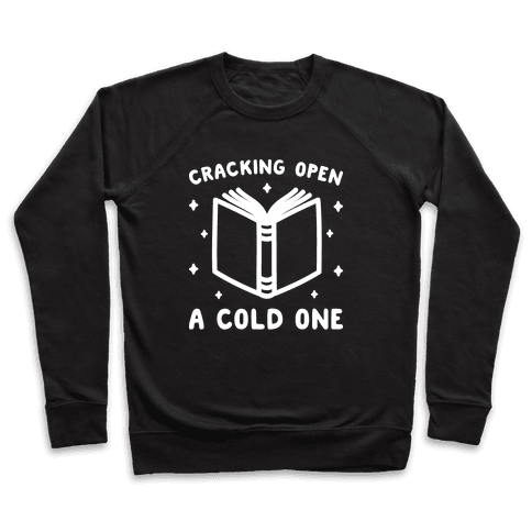 Cracking Open A Cold One With The Books Pullover