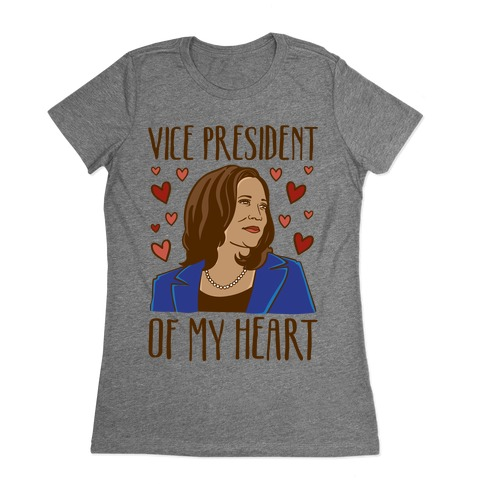 Vice President of My Heart  Womens T-Shirt