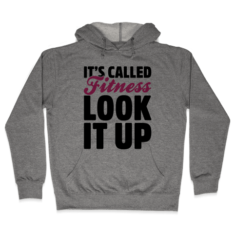 It's Called Fitness Look It Up Hooded Sweatshirt