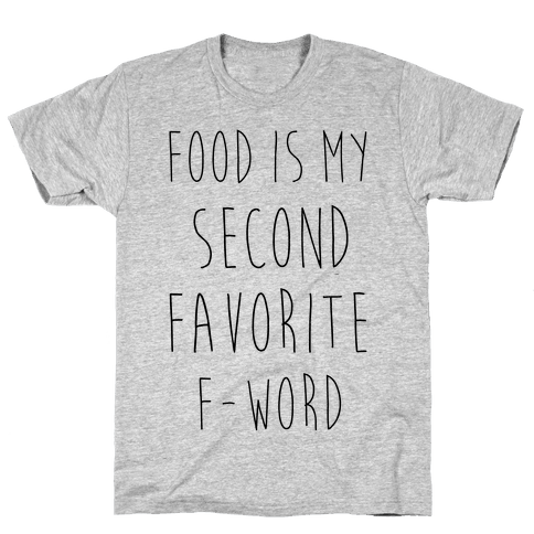 Food Is My Second Favorite Food Mens T-Shirt