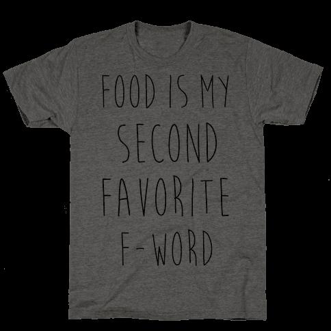 Food Is My Second Favorite Food