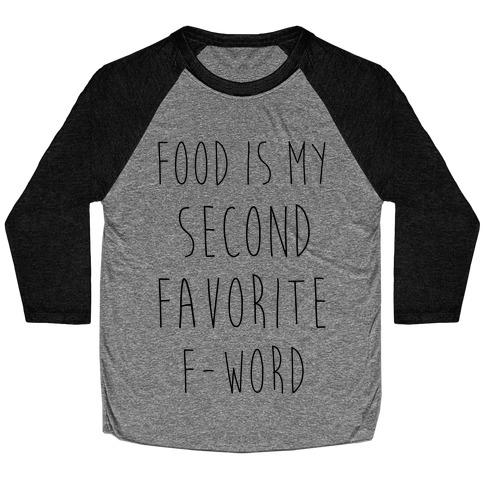 Food Is My Second Favorite Food Baseball Tee