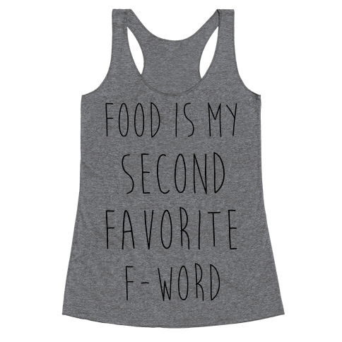 Food Is My Second Favorite Food Racerback Tank Top