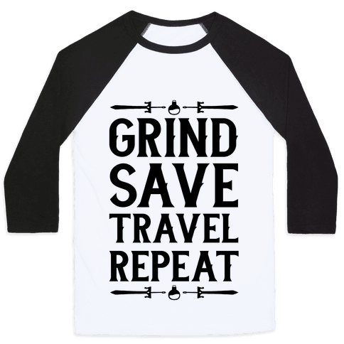 Grind, Save, Travel, Repeat Baseball Tee