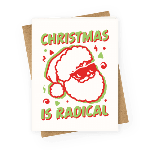 Christmas Is Radical Greeting Card