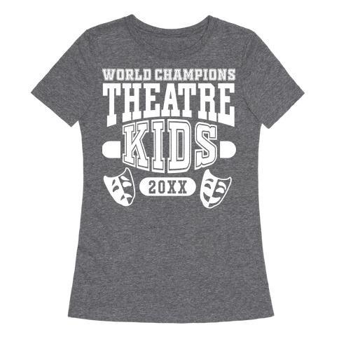 Theatre Kid Championship Womens T-Shirt